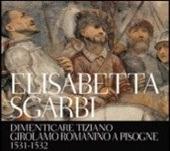 Forgetting Tiziano - Girolamo Romanino a Pisogne