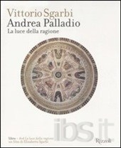 Palladio - La luce della ragione / Undici Ville Venete